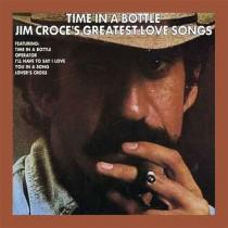 Jim Croce – Time In A Bottle Jim Croce's Greatest Love Songs