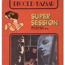 Mike Bloomfield, Al Kooper, Steve Stills ‎– Super Session