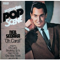 "Neil Sedaka ‎– Yesterday's Pop Scene - ""Oh, Carol!"""