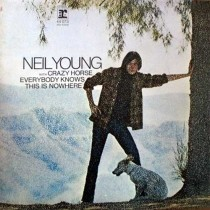 Neil Young and Crazy Horse ‎– Everybody Knows This Is Nowhere