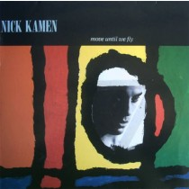 Nick Kamen ‎– Move Until We Fly