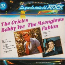 The Orioles / Bobby Vee / The Moonglows / Fabian ‎– La Grande Storia Del Rock 32