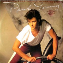 Paul Young ‎– I'm Gonna Tear Your Playhouse Down