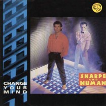 Sharpe and Numan ‎– Change Your Mind